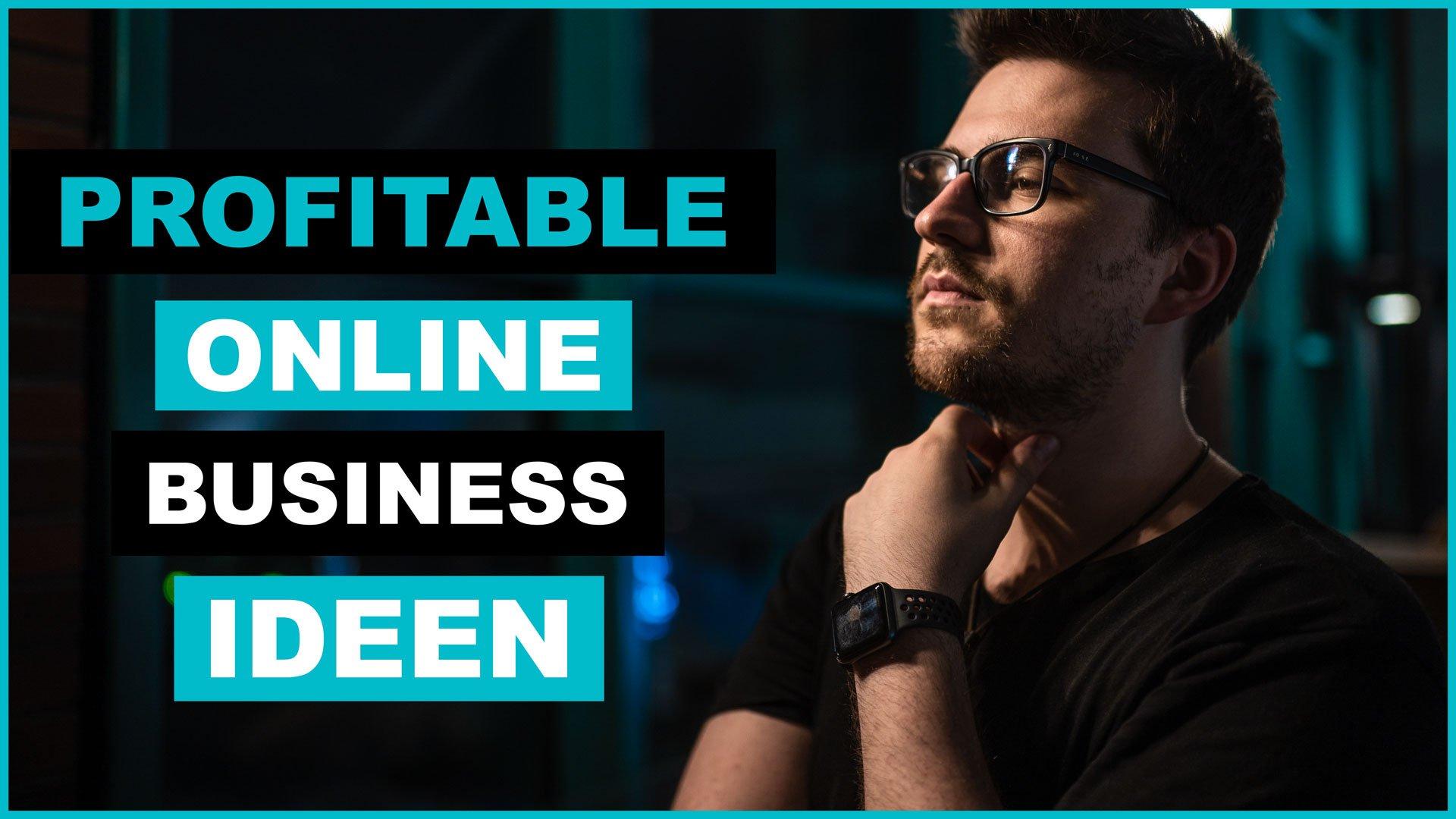 Profitable Online Business Ideen, Die Du Noch Heute Mühelos Starten Kannst